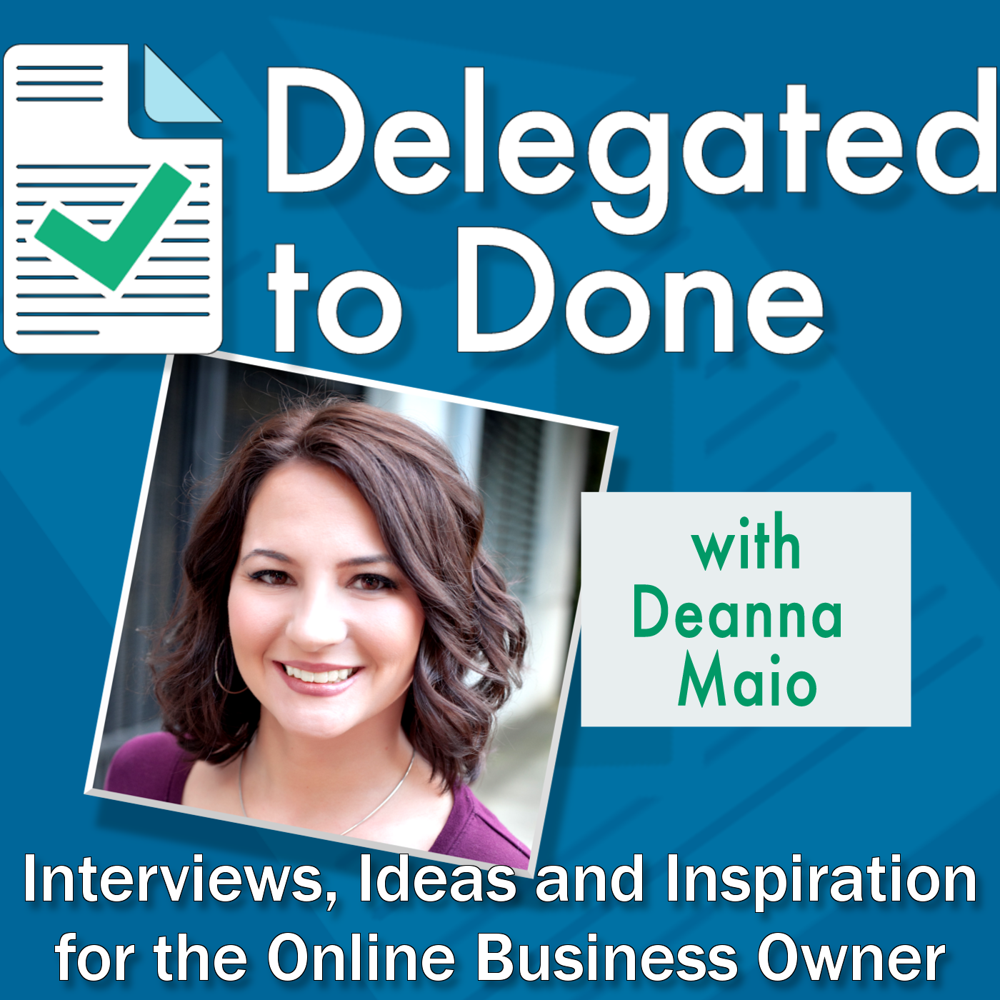 Podcast – Delegated to Done